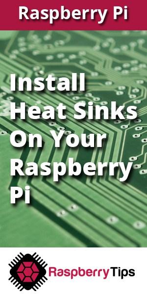 install heat sinks on raspberry pi