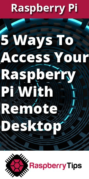 5 ways to remote desktop on Raspberry Pi (Windows/Linux/Mac)