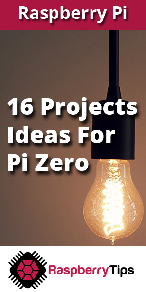 16 cool projects ideas for the small Raspberry Pi Zero