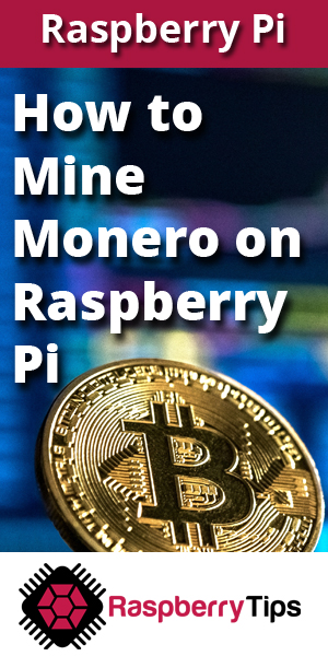 How to Mine Monero Crypto Currency on your Raspberry Pi