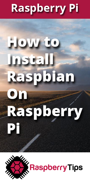 Step-by-step guide on how to install Raspbian Buster (Lite or Desktop) on a Raspberry Pi